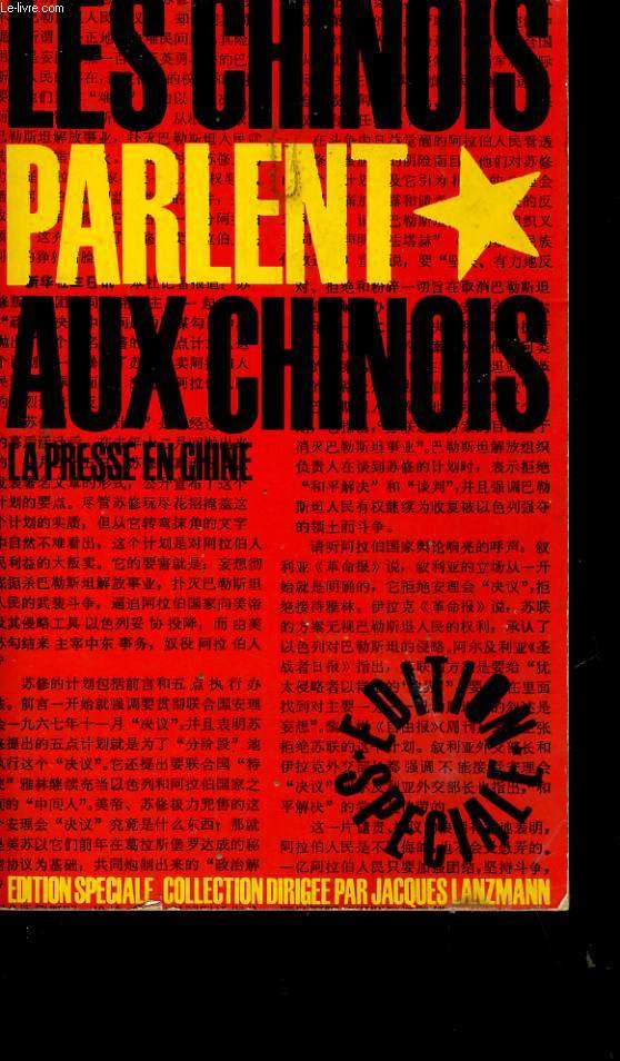 LES CHINOIS PARLENTS AUX CHINOIS. LA PRESSE EN CHINE.