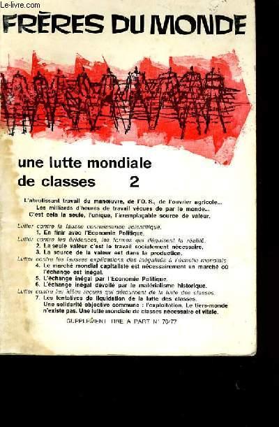 FRERES DU MONDE N° 76/77. UNE LUTTE MONDIALE DE CLASSES 2.