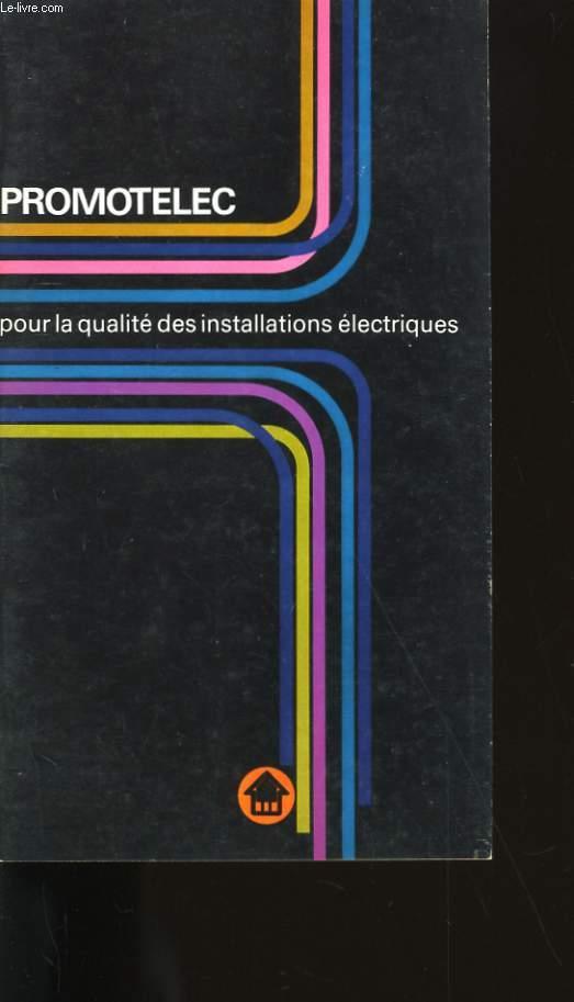 PROMOTELEC. POUR LA QUALITE DES INSTALLATIONS ELECTRIQUES.