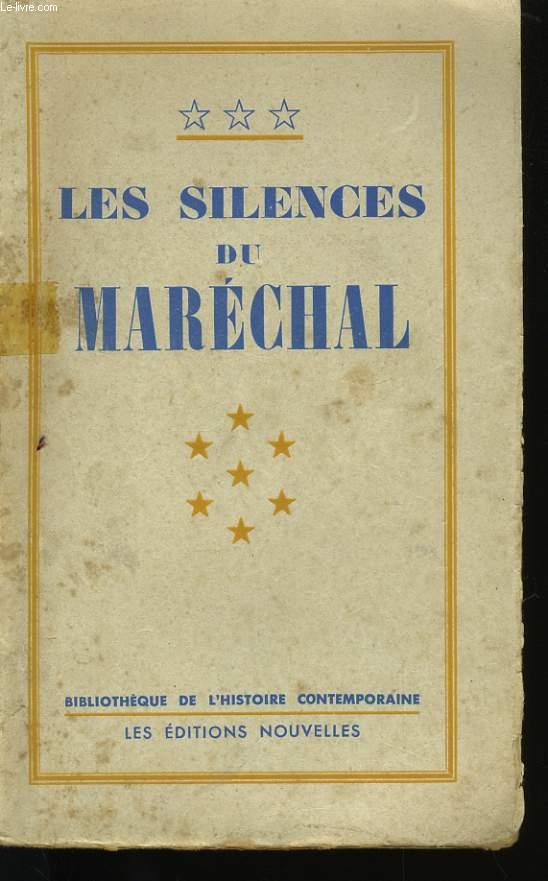 LES SILENCES DU MARECHAL.