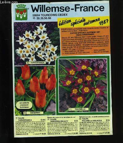 CATALOGUE DE PLANTES. WILLEMSE-FRANCE. EDITION SPECIALE AUTOMNE 1987.
