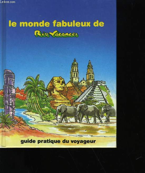 LE MONDE FABULEUX DE REV VACANCES.