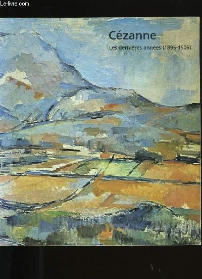 CEZANNE LES DERNIERES ANNEES. 1895-1906.