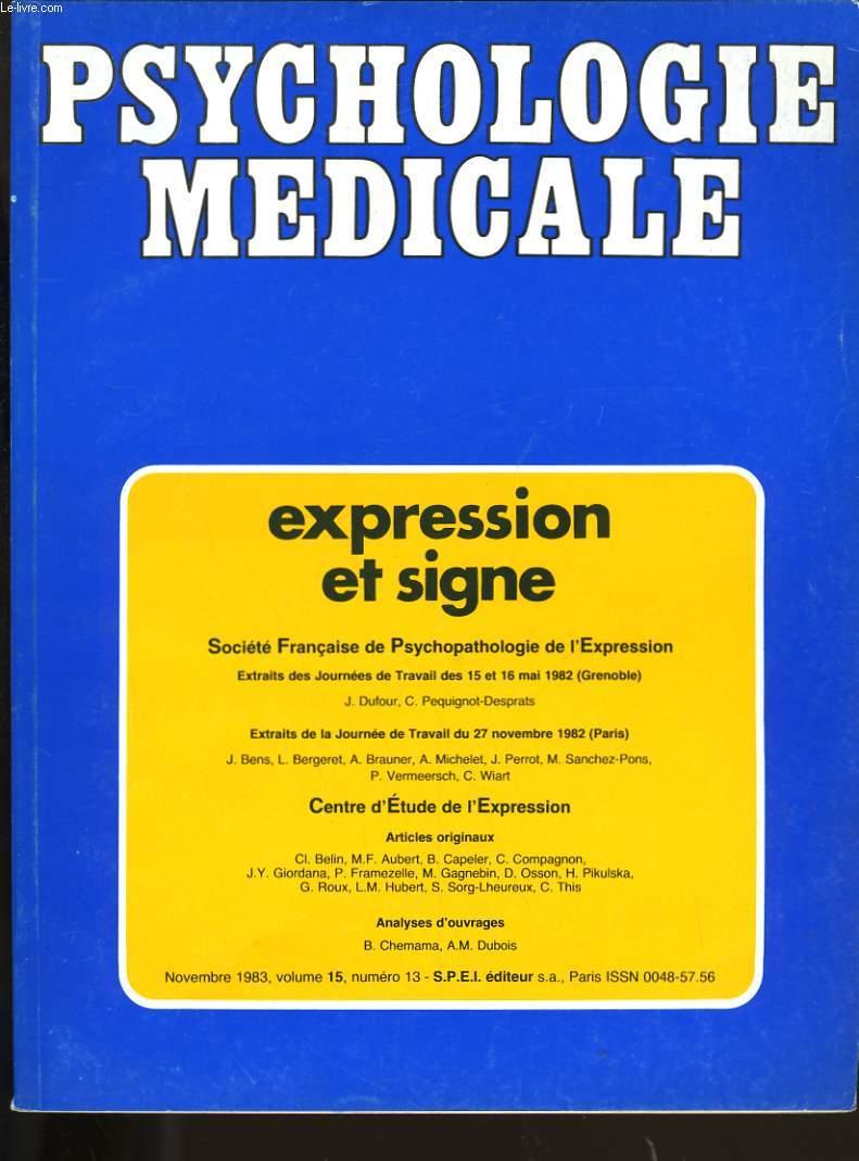 PSYHOLOGIE MEDICALE TOME 15. EXPRESSION ET SIGNE.
