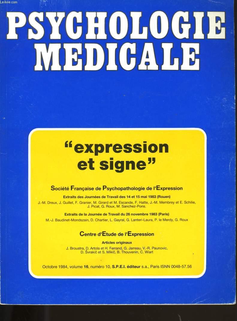 PSYHOLOGIE MEDICALE TOME 16. EXPRESSION ET SIGNE.