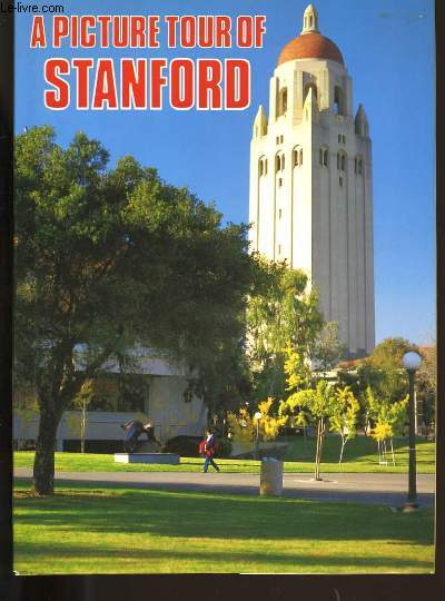 A PICTURE TOUR OF STANFORD.