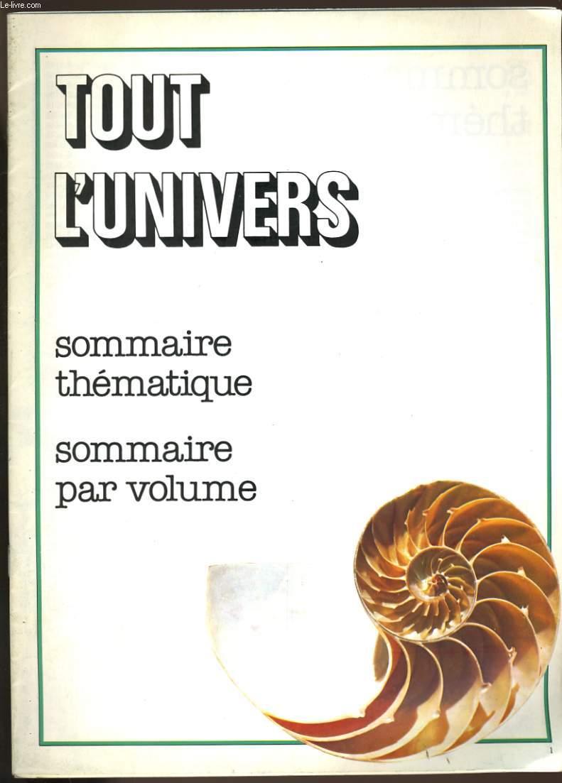 TOUT L'UNIVERS. SOMMAIRE THEMATIQUE. SOMMAIRE PAR VOLUME.
