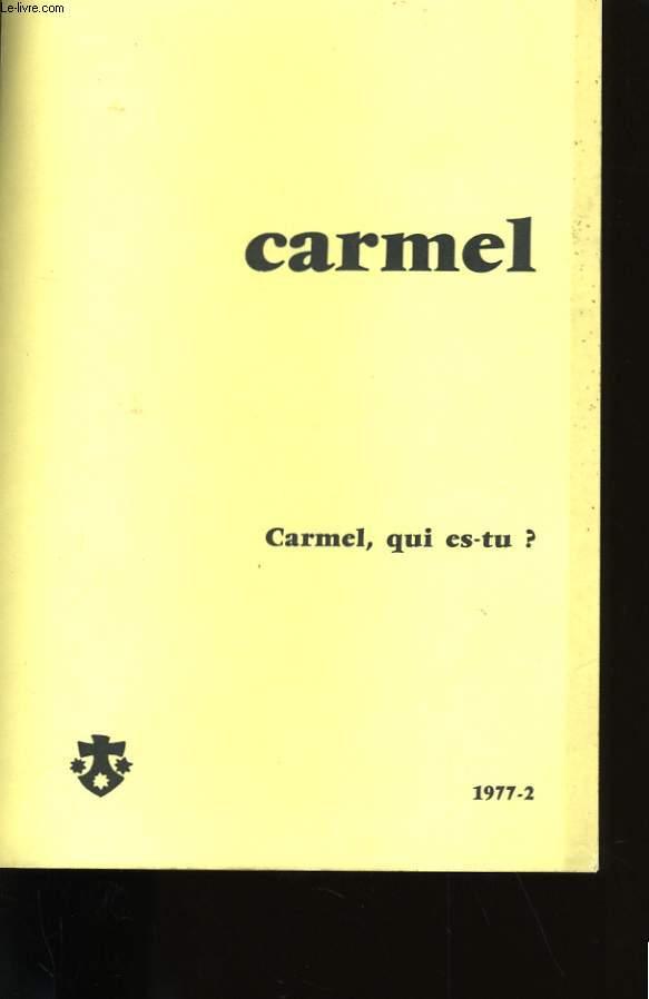 CARMEL. CARMEL, QUI ES-TU?