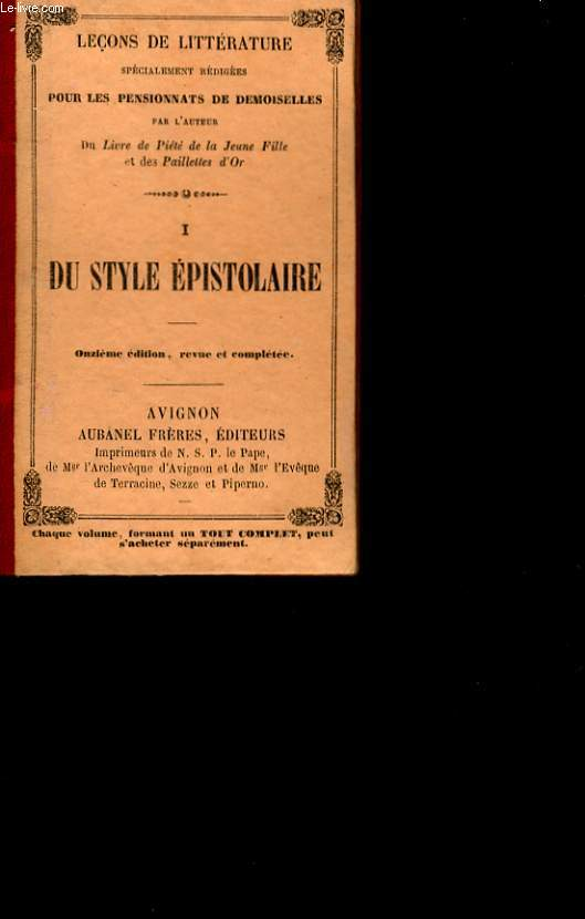 LECONS DE LITTERATURE SPECIALEMENT REDIGEES POUR LES PENSIONNATS DE DEMOISELLES. 1- DU STYLE EPISTOLAIRE.