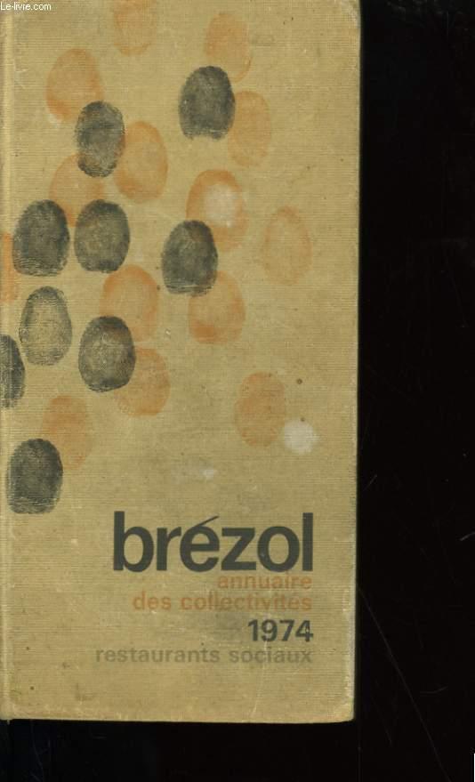 BREZOL. ANNUAIRE DES COLLECTIVITES : RESTAURANTS SOCIAUX. 1974.