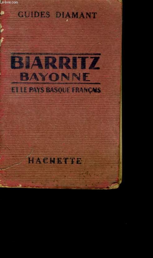 GUIDES DIAMANT. BIARRITZ BAYONNE ET LE PAYS BASQUE FRANCAIS.