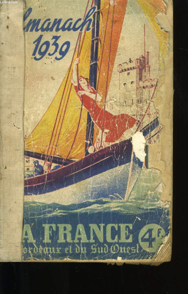ALMANACH 1939 DE LA FRANCE DE BORDEAUX ET DU SUD OUEST.