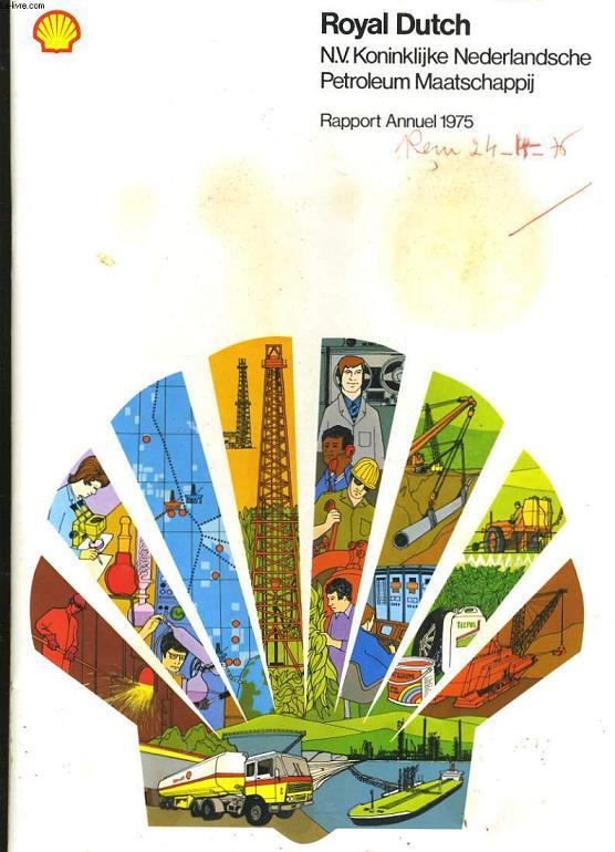 RAPPORT ANNUEL 1975. ROYAL DUTCH. / N.V. Koninklijke Nederlandsche petroleum Maatschappij.