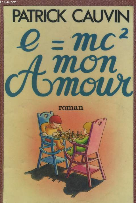 E= MC² MON AMOUR