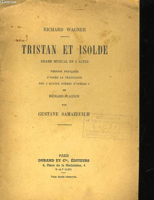 TRISTAN ET ISOLDE - DRAME MUSICAL EN 3 ACTES