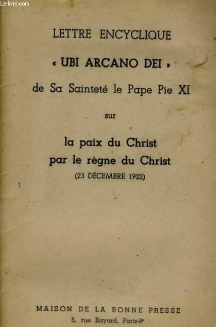 LETTRE ENCYCLIQUE UBI ARCANO DEI - LA PAIX DU CHRIST PAR LE REGNE DU CHRIST (23 DECEMBRE 1922)