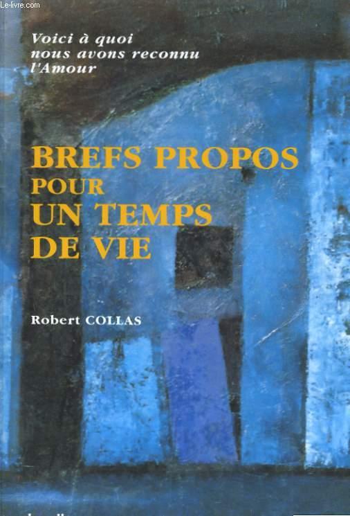 BREFS PROPOS POUR UN TEMPS DE VIE