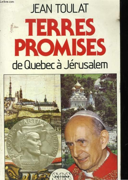TERRES PROMISES DE QUEBEC A JERUSALEM