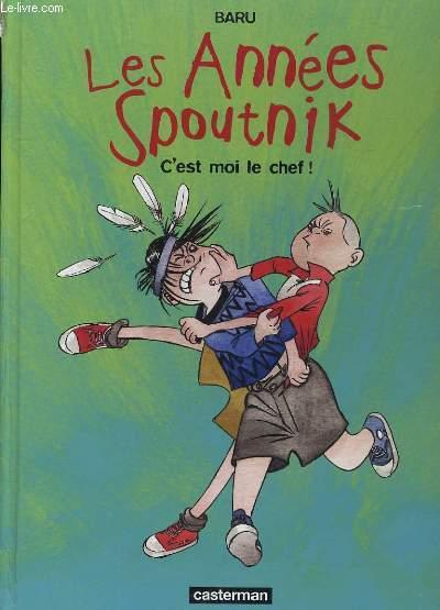 LES ANNEES SPOUTNIK - C'EST MOI LE CHEF !
