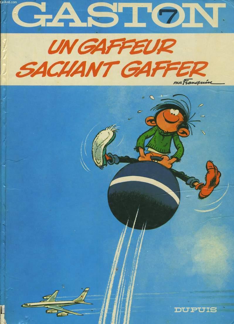 GASTON 7 - UN GAFFEUR SACHANT GAFFER
