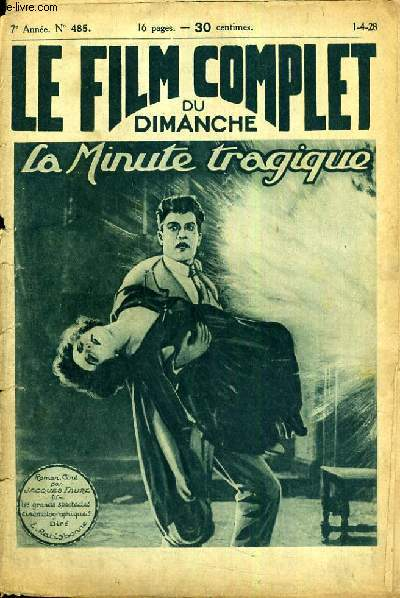 LE FILM COMPLET DU DIMANCHE N° 485. LE MINUTE TRAGIQUE