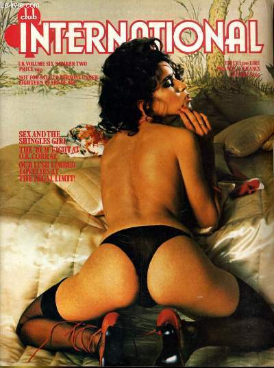 CLUB INTERNATIONAL VOLUME. 6 - NUMBER. 2 - SEX AND THE SHINGLES GIRL - OUR LUSH LIMBED LOVELIED AT THE LEGAL LIMIT!...