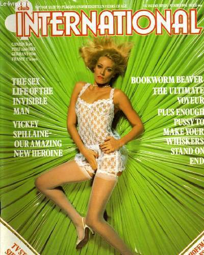 CLUB INTERNATIONAL VOLUME. 7 - NUMBER. 1 - THE SEX LIFE OF THE INVISBLE MAN - VICKEY SPILLAINE - OUR AMAZING NEW HEROINE...