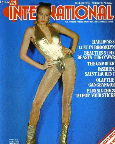 CLUB INTERNATIONAL VOLUME. 7 - NUMBER. 2 - HAULIN'SS LUST BROOKLYN BEAUTIES & THE BEATS TUG O'WAR - THE GAMBER FASHION: SAINT LAURENT...