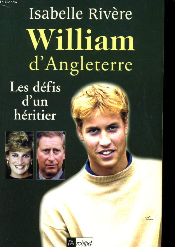 WILLIAM D'ANGLETERRE - LES DEFIS D'UN HERITIER