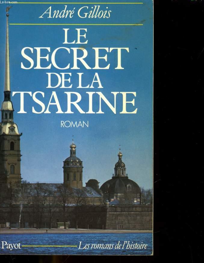 LE SECRET DE LA TSARINE. ROMAN