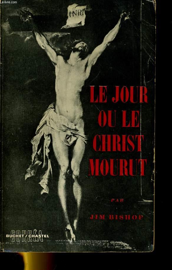 LE JOUR OU LE CHRITS MOURUT