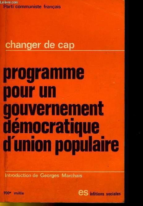CHANGER DE CAP - PROGRAMME POUR UN GOURVERNEMENT DEMOCRATIQUE D'UNHION POPULAIRE