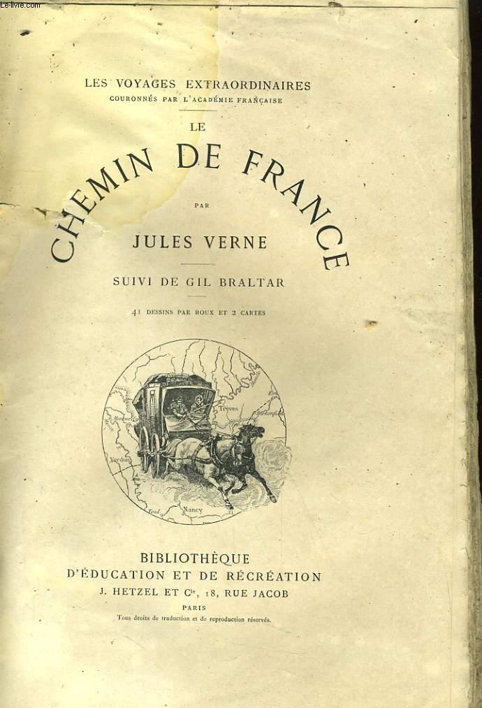 LE CHEMIN DE FRANCE - SUIVI DE GIL BRALTAR