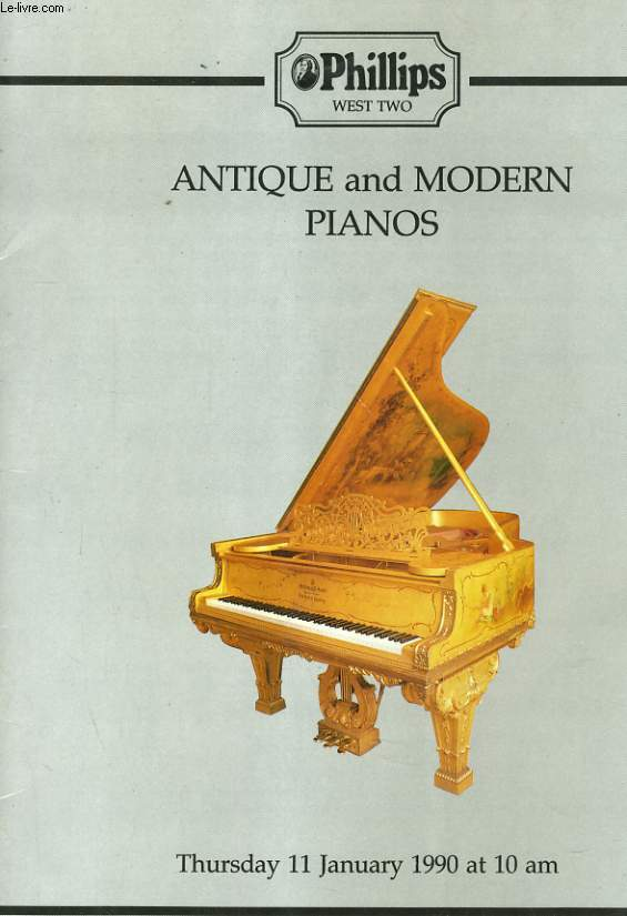 ANTIQUE AND MODERNS PIANOS - THURSDAY 11 JANUARY 1990 AT 10 AM
