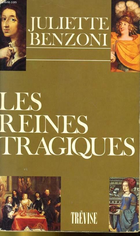 LES REINES TRAGIQUES - recits historiques.