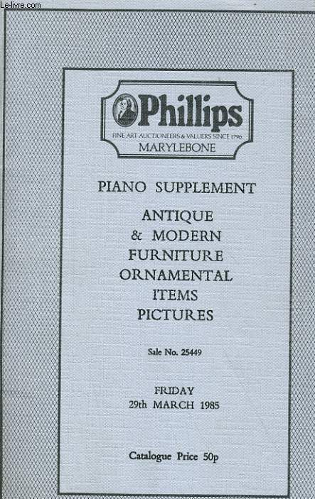 PIANO SUPPLEMENT - ANTIQUE & MODERN FURNITURE ORNAMENTAL I'TEMS PICTURES - FRIDAY 29 th MARCH 1985