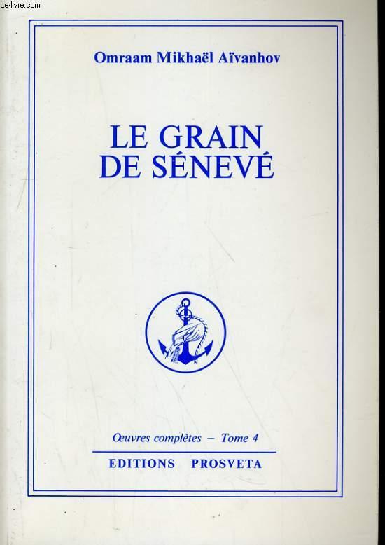 OEUVRES COMPLETES TOME 4 - LE GRAIN DE SENEVE