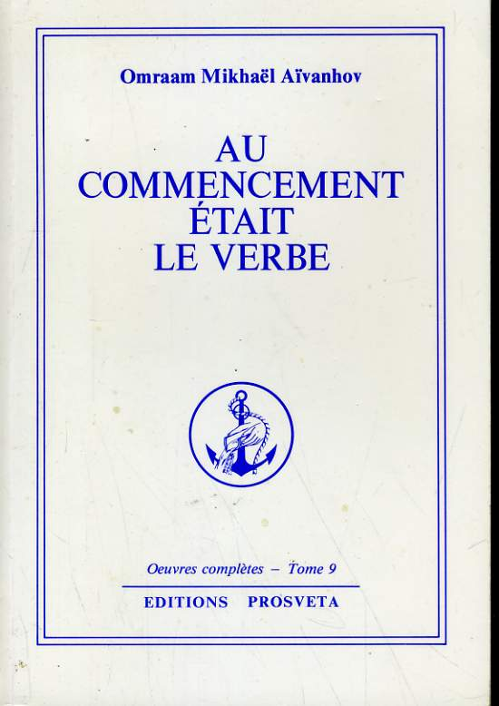 OEUVRES COMPLETES TOME 9 - AU COMMENCEMENT ETAIT LE VERBE