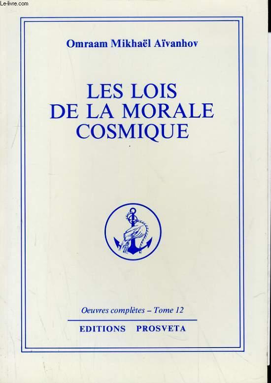 OEUVRES COMPLETES TOME 12 - LES LOIS DE LA MORALE COSMIQUE
