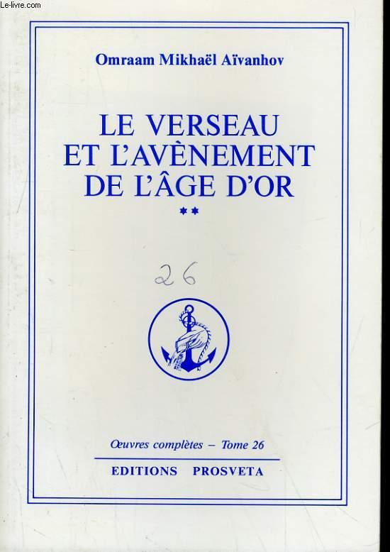 OEUVRES COMPLETES TOME 26 - LE VERSEAU ET L'AVENEMENT DE L'AGE D'OR 2