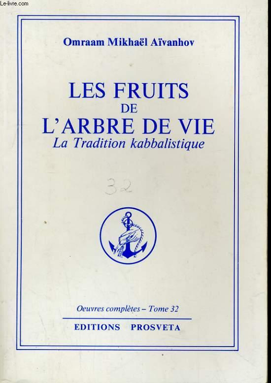OEUVRES COMPLETES TOME 32 - LES FRUITS DE L'ARBRE DE VIE, LA TRADITION KABBALISTIQUE