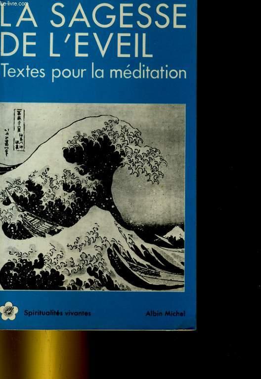 LA SAGESSE DE L'EVEIL - TEXTES POUR LA MEDITATIONS