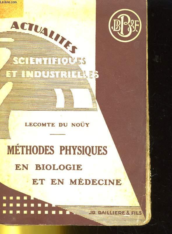 ACTUALITES SCIENTIFFIQUES ET INDUSTRIELLES - METHODES PHYSIQUES EN BIOLOGIE ET EN MEDECINE