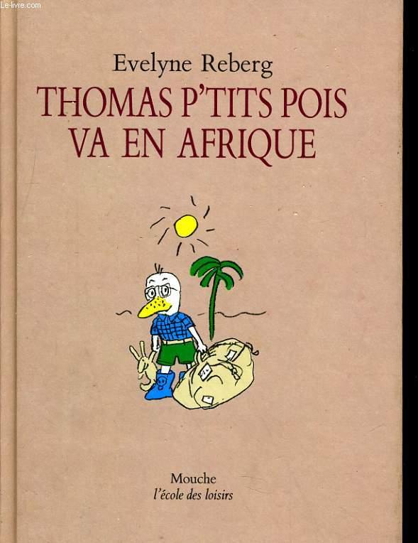 THOMAS P'TITS POIS VA EN AFRIQUE