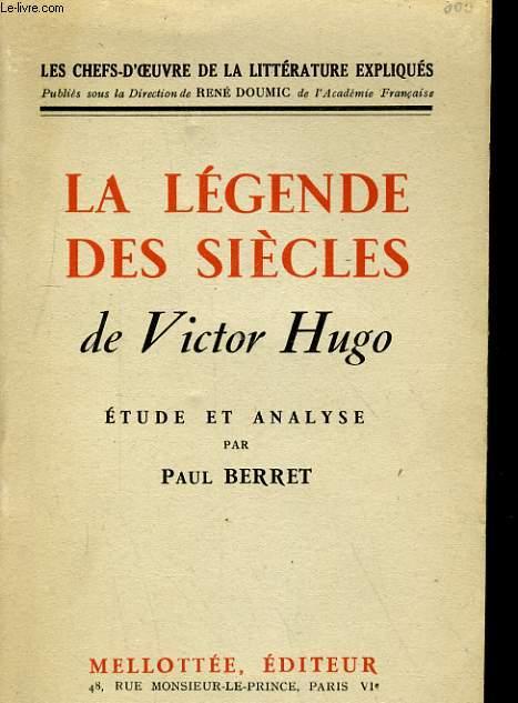 LA LEGENDE DES SIECLES DE VICTOR HUGO - ETUDE ET ANALYSE