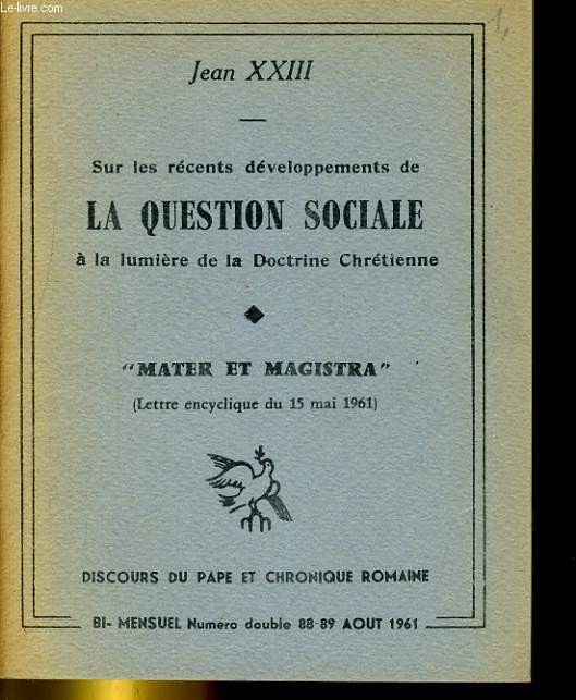 SUR LES RECENTS DEVELOPPEMENTS DE LA QUESTION SCOCIALE A LA LUMIERE DE LA DOCTRINE CHRETIENNE -