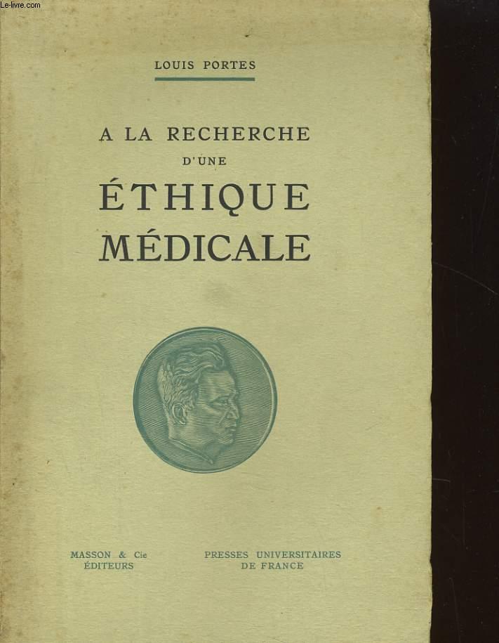 A LA RECHERCHE D'UN ETHIQUE MEDICALE