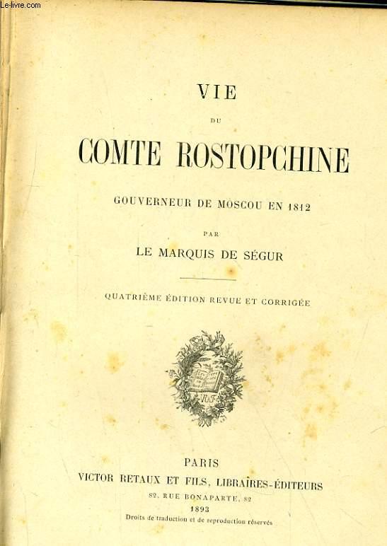 VIE DE COMTE ROSTOPCHINE, GOUVERNEUR DE MOSCOU EN 1812