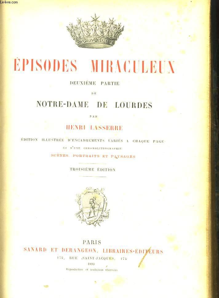 EPISODES MIRACULEUX, DEUXIEME PARTIE DE NOTRE-DAME DE LOURDES