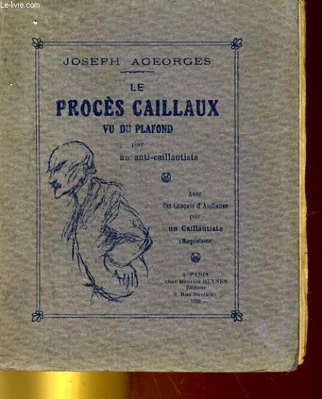 LE PROCES CAILLAUX VU DU PLANFONT PAR UN ANTI-CAAILLAUTISTE